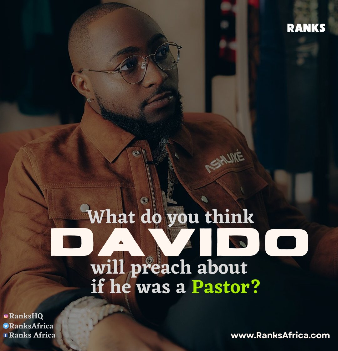 If Davido @davido Was A Pastor... What would he preach about today?