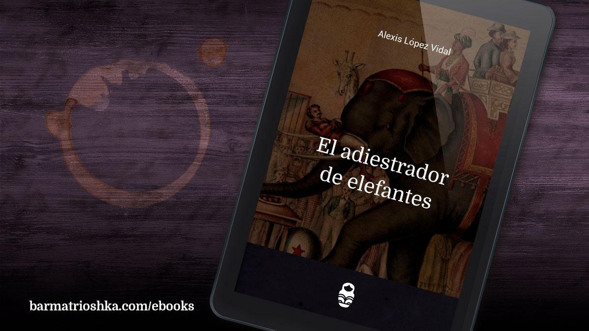 El #ebook del día: «El adiestrador de elefantes» https://t.co/o61KQCfCKy #ebooks #kindle #epubs #free #gratis https://t.co/PeJ61Mzkxj