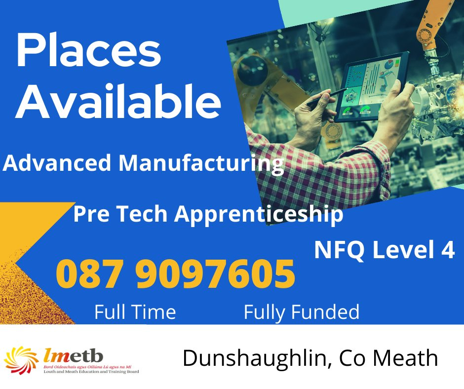 GREAT OPPORTUNITY IN DUNSHAUGHLIN We have a small number of spaces available for the Advanced Manufacturing & Pre Tech Apprenticeship Level 4 in Dunshaughlin. Advanced Manufacturing LTI course click https://t.co/0kff6UI9Vs Pre-Tech Apprenticeship click https://t.co/cRoemooHF9