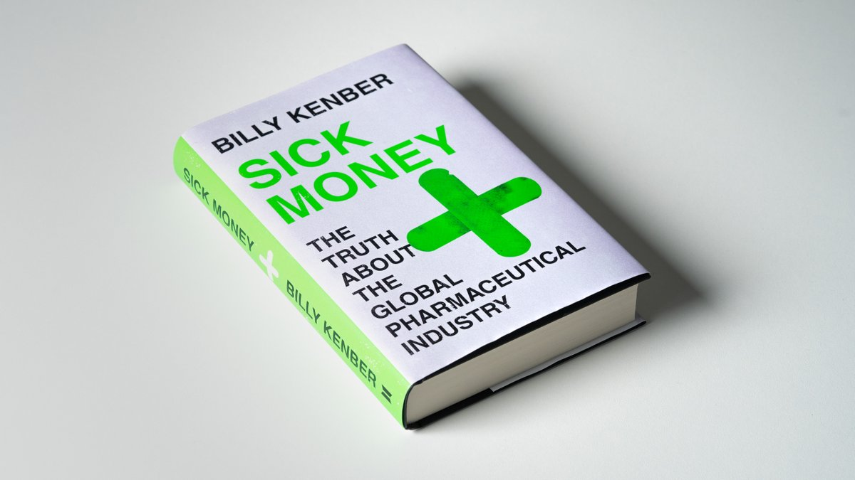 SICK MONEY by @billykenber is (unhappily enough) an absolutely vital, important book: an investigation into the pharmaceutical industry, and how patient care gets forgotten in the pursuit of profit.