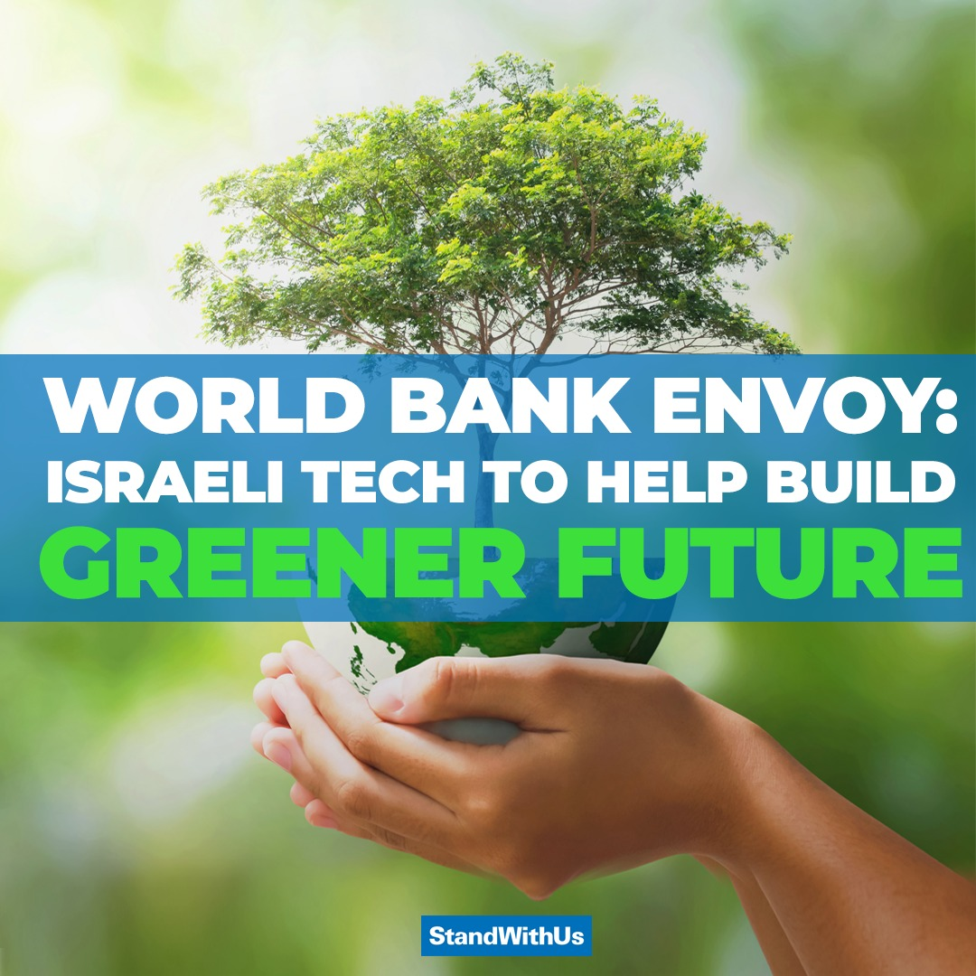 Incredible! #Israel's envoy to the World Bank says that the country's technology will play a key role in creating a greener and more sustainable future for the developing world during its recovery from the #Covid-19 pandemic. 🇮🇱💚🌍