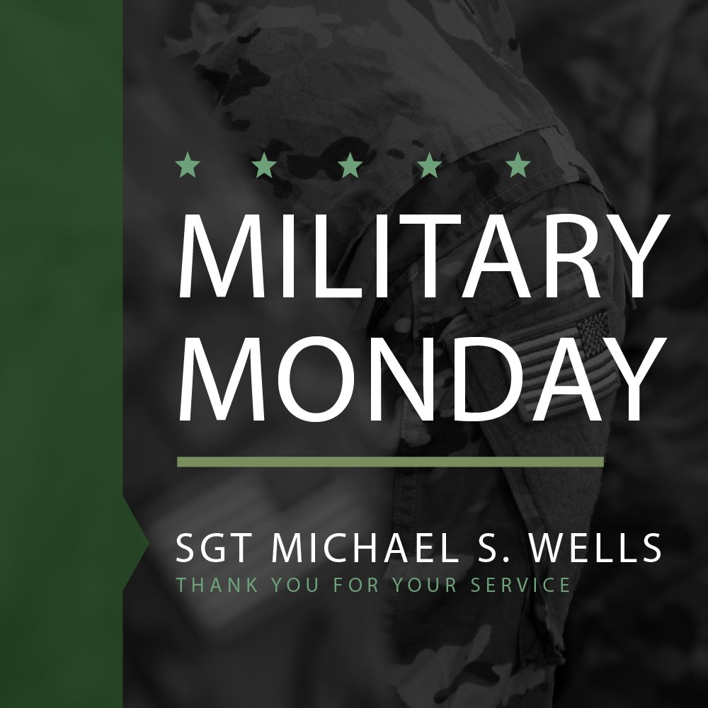 This #MilitaryMonday, I honor Army Veteran Sergeant Michael S. Wells, who served two combat tours in Iraq as a Combat Engineer, where he conducted everything from route clearance to breaching. He has conducted over 2,000 combat missions & raids on Al-Qaeda.