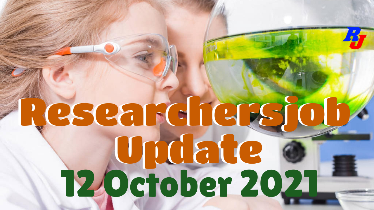 Various Research Positions – 12 October 2021: Researchersjob- Updated
