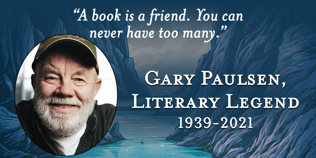 RT @MacKidsSL: You have given us the best of friends. You will forever be missed.   Rest in Peace, Gary Paulsen https://t.co/9CNKMlHD7o