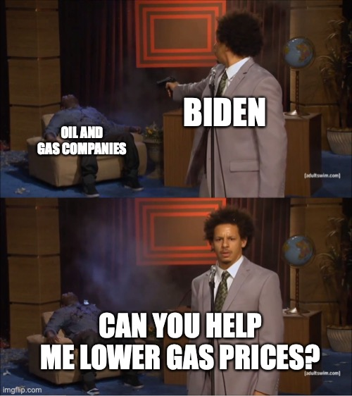 After declaring war on U.S. energy, Biden now asking U.S. oil-and-gas companies to help lower fuel costs