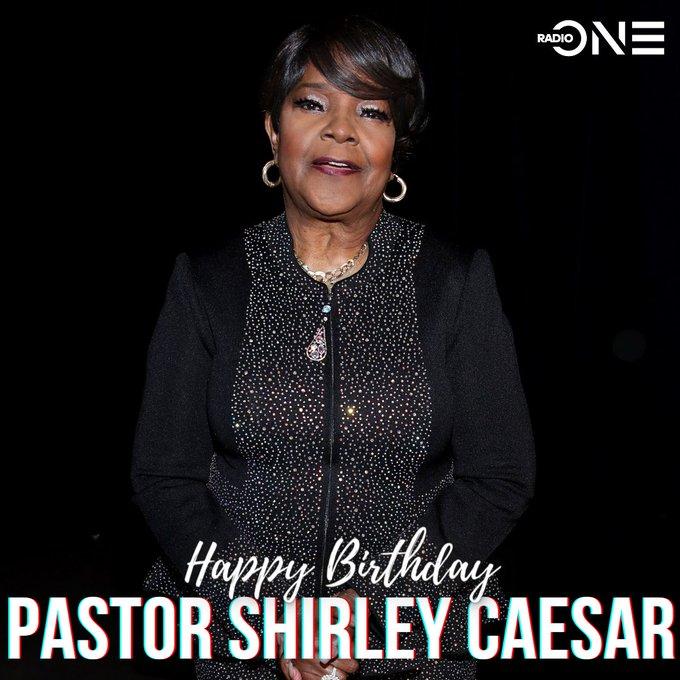 Happy Birthday Pastor Shirley Caesar