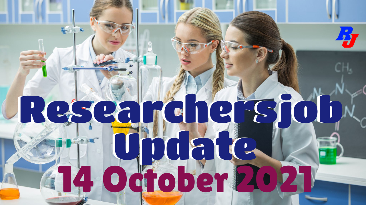 Various Research Positions – 14 October 2021: Researchersjob- Updated