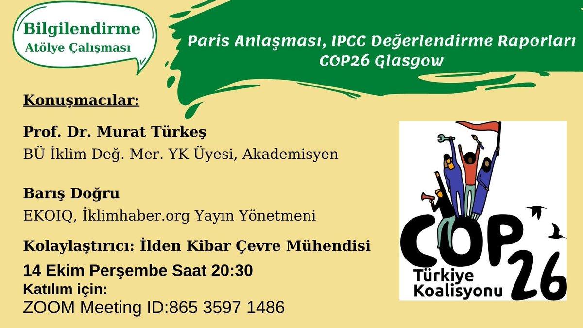 Bu akşam saat 20.30'da 'Paris Anlaşması, IPCC Değerlendirme Raporları ve COP26 Glasgow' toplantısı düzenliyoruz. Herkesi bekleriz..