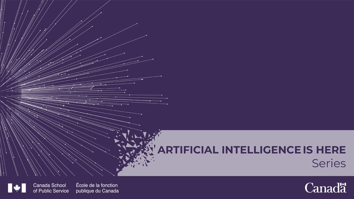 """We are very pleased to be working with the Canada School of Public Service on a new course to train government workers on the opportunities and risks of #AI, """"Artificial Intelligence is Here."""""""