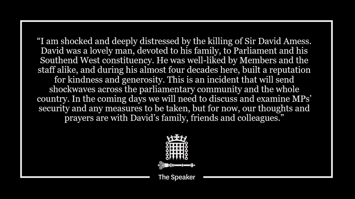 I am shocked and deeply distressed by the killing of Sir David Amess. Our thoughts and prayers are with David's family, friends and colleagues.