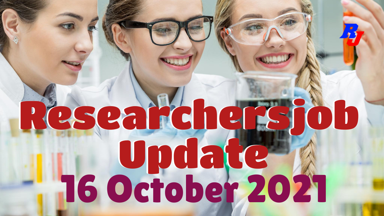 Various Research Positions – 16 October 2021: Researchersjob- Updated