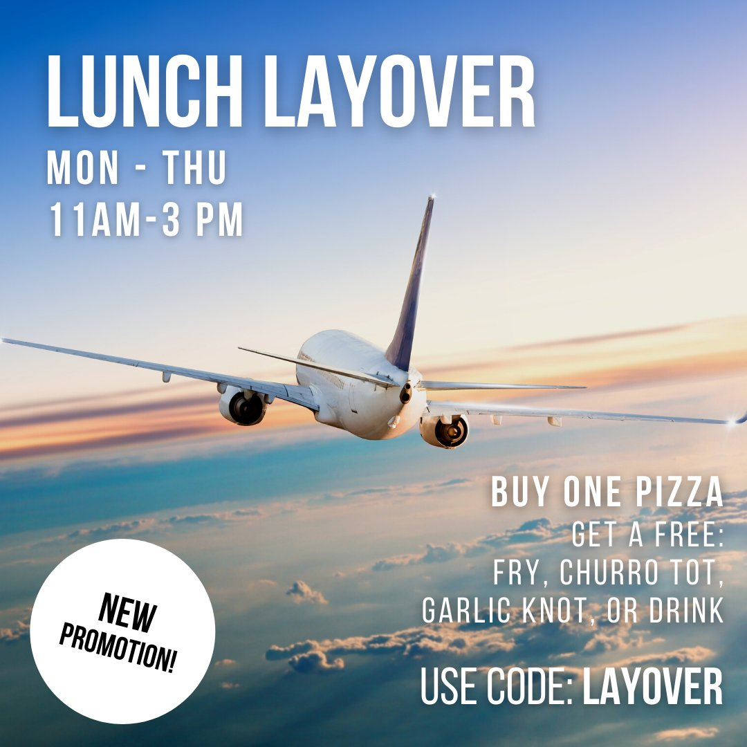 Lunch Layover has arrived!  MON - THURS 11am - 3pm  Buy one pizza, you get a free: Fry, Churro Tot, Garlic Knot or 16oz drink of your choice  Use promo code: LAYOVER *Offer may not be combined with other offers or discounts.*  #flypiepizza #flythetunnel #discounts #vegasdiscounts