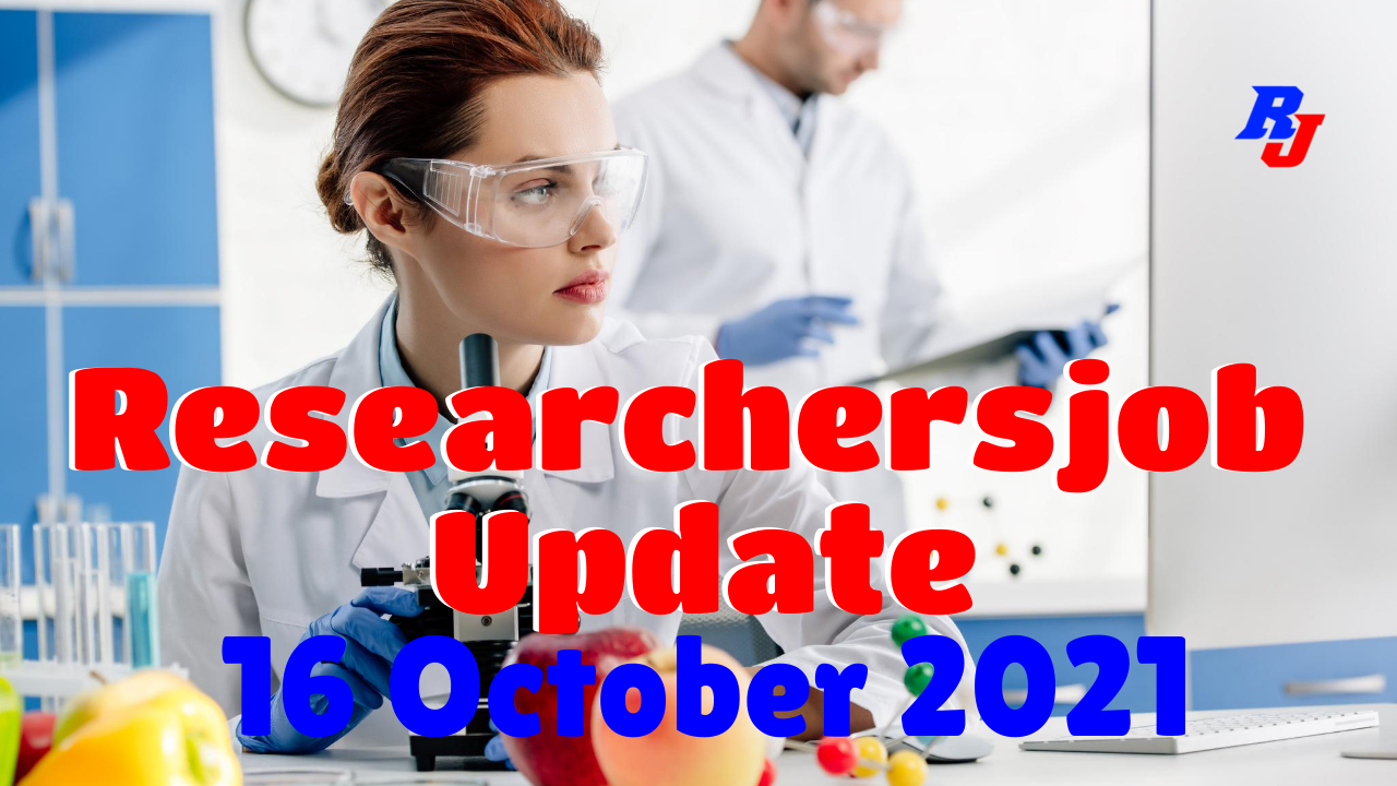 Various Research Positions – 19 October 2021: Researchersjob- Updated
