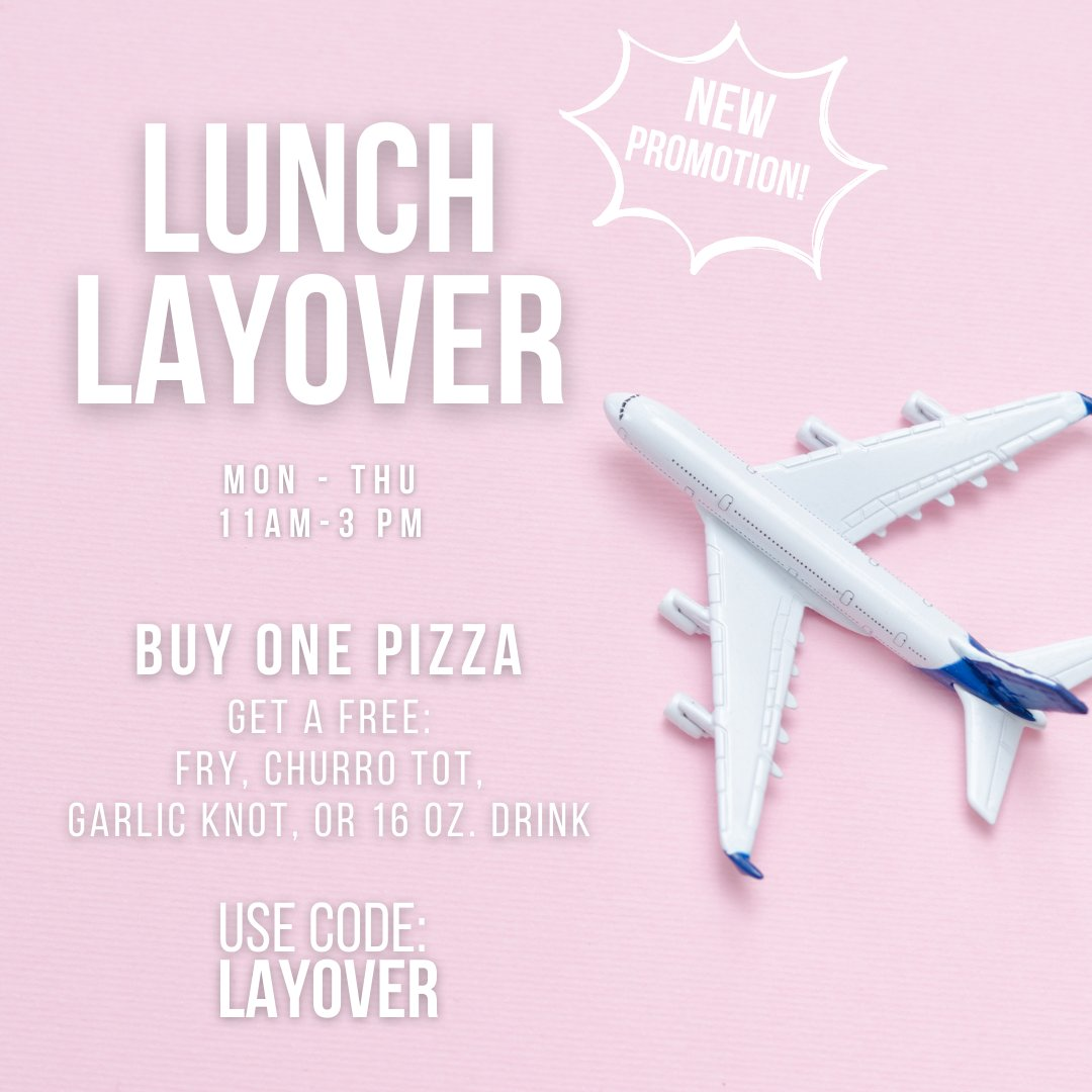 Now boarding our Lunch Layover special!  Every MON - THURS 11am - 3pm  Buy one pizza, you get a FREE: Fry, Churro Tot, Garlic Knot or 16oz. drink of your choice.   Use promo code: LAYOVER *Offer may not be combined with other offers or discounts.*  #flypiepizza #flythetunnel