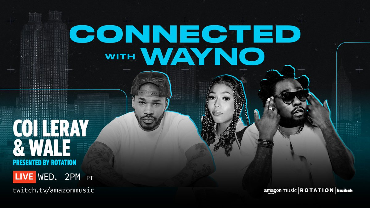 🧨 Legend alert 🧨 This Wednesday, special guests @Wale & @coi_leray join us live on CONNECTED with @Wayno119. Tune in to hear them get into the work, the life, and what it's like at the forefront of hip-hop today. Watch on Amazon Music's Twitch channel. Wed, 2pm PST.