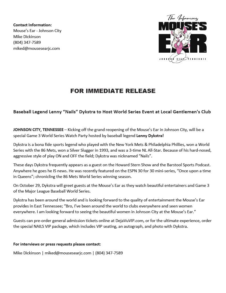 """FOR IMMEDIATE RELEASE Baseball Legend Lenny """"Nails"""" Dykstra to Host World Series Event at Local Gentlemen's Club. For interviews or press requests please contact: Mike Dickinson 