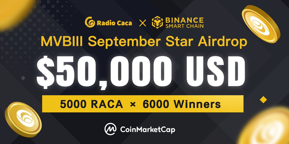 RACA x #BSC #MVBIII September Star Airdrop 30M $RACA tokens will be airdropped -Follow @RadioCacaNFT, @USMverse, @USMchain & @BinanceChain -Like, RT, Tag 3 friends #RACA #BSC  -Join Discord: discord.gg/34qREVgv3h  -Join TG: t.me/RadioCaca  More: coinmarketcap.com/currencies/rad…