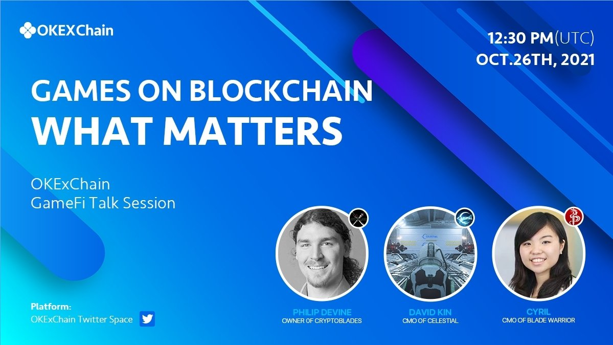 Join us on Otc. 26 on Twitter Spaces at 12:30PM (UTC) with @GameCelt,@BladesCrypto and @0xBladeGame. We'll be discussing all (fun & cool) things games and #OKExChain. twitter.com/i/spaces/1OdKr…