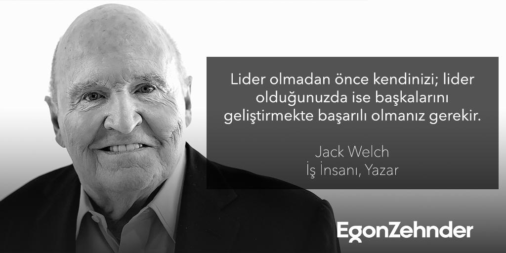 """""""Lider olmadan önce kendinizi; lider olduğunuzda ise başkalarını geliştirmekte başarılı olmanız gerekir."""" Jack Welch  #EgonZehnder #JackWelch #RIP"""