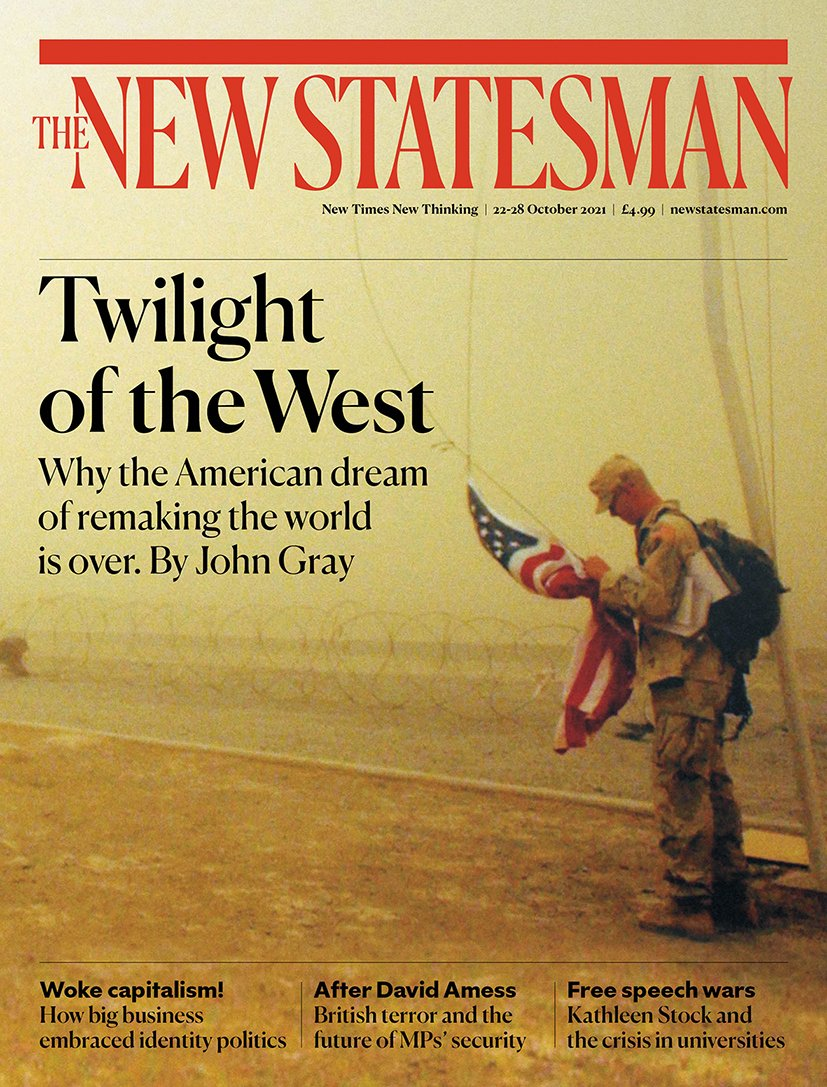 This week's cover: John Gray on why the American dream of remaking the world is over. Plus @willydunn on woke capitalism, @RobertBuckland on the security of MPs and @Louise_m_perry on the internet and over-sharing. newstatesman.com/subscribe