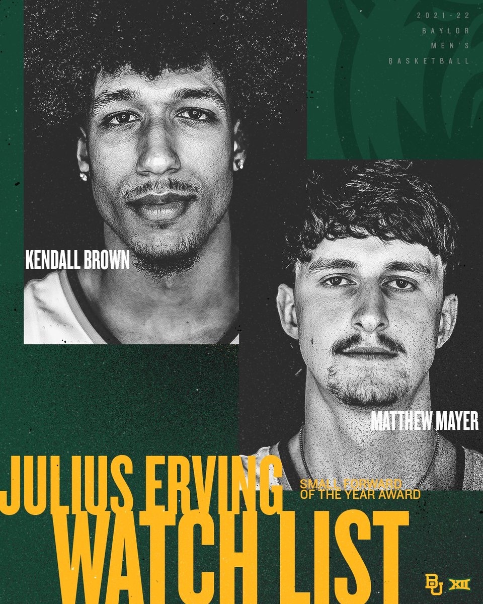 From @BaylorMBB: Baylor is the only school with ✌️ players on the Julius Erving Award watch list - hoophall.com/news/basketbal…  😤 @TheeKbrown  😤 @MatthewMayer24   #SicEm   #CultureofJOY 🏀