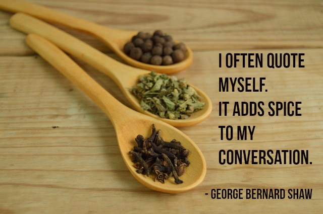 I often quote myself. It adds spice to my conversation. - George Bernard Shaw #quote https://t.co/TD6tvdVxry