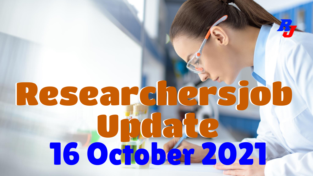 Various Research Positions –21 October 2021: Researchersjob- Updated