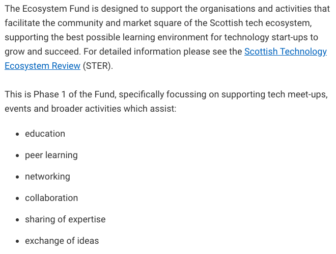 The Scottish Ecosystem fund is open! £1k - £50k available for people to do activities that build the tech ecosystem. You need a track record of doing things already, and applications close on the 26th of November.