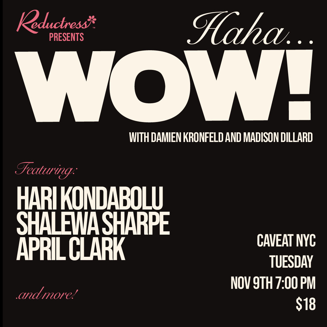 Haha...WOW is back at @caveatnyc on November 9th with @harikondabolu @aprilclark @silkyjumbo and more **special** guests - get tickets now: reductr.es/3AZuGqw