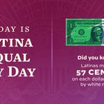 Image for the Tweet beginning: Today is Latina Equal Pay