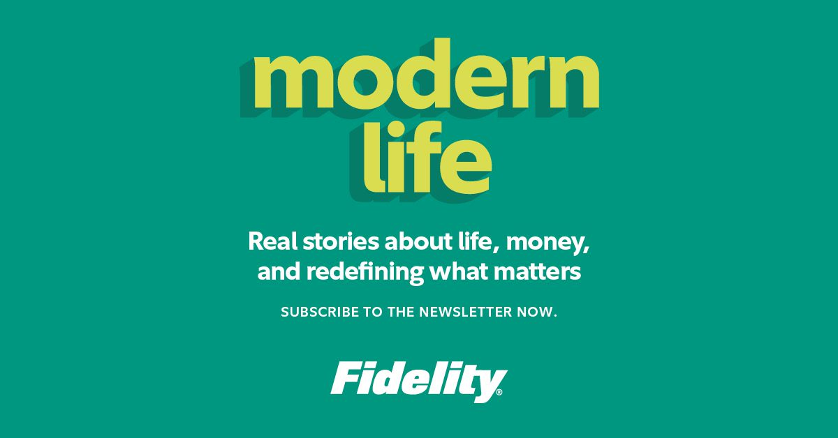 Looking for more Modern Life? Subscribe to the newsletter to get stories, tips and resources on life and money delivered straight to your inbox. #FidelityModernLife  Learn more: go.fidelity.com/cpe4zh