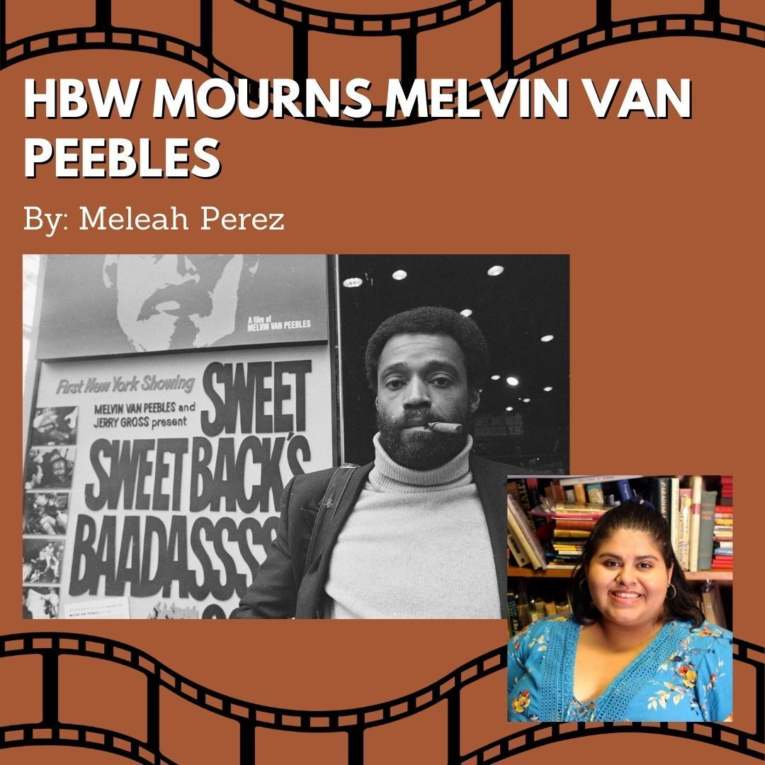 Melvin Van Peebles passed away Sept. 21, 2021, at the age of 89. To commemorate his passing, HBW staff member Meleah Perez wrote a blog looking back at Van Peebles literary and cinematic legacy.  Read the blog here: https://t.co/nZRHlGJvn7 https://t.co/7p44B9cx9R
