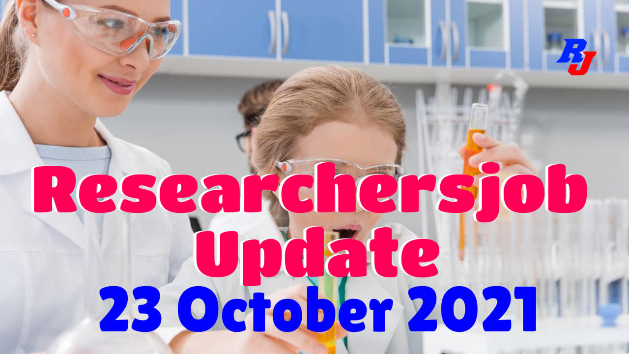 Various Research Positions –23 October 2021: Researchersjob- Updated