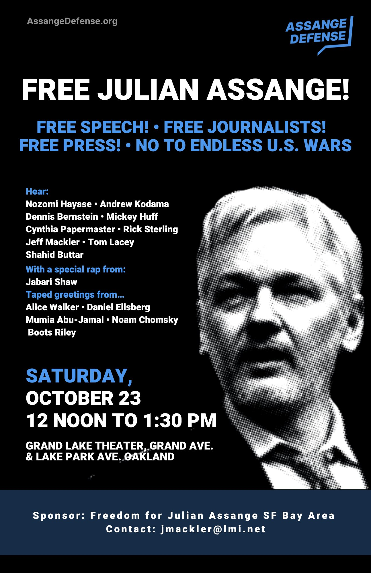 Flyer for today's rally to free Assange at Oakland's Grand Lake Theater from noon to 1:30pm, featuring Nozomi Hayase, Dennis Bernstein and others in person, with taped statements from Alice Walker, Noam Chomsky, Dan Ellsberg, Mumia Abu Jamal, Boots Reilly, and more.