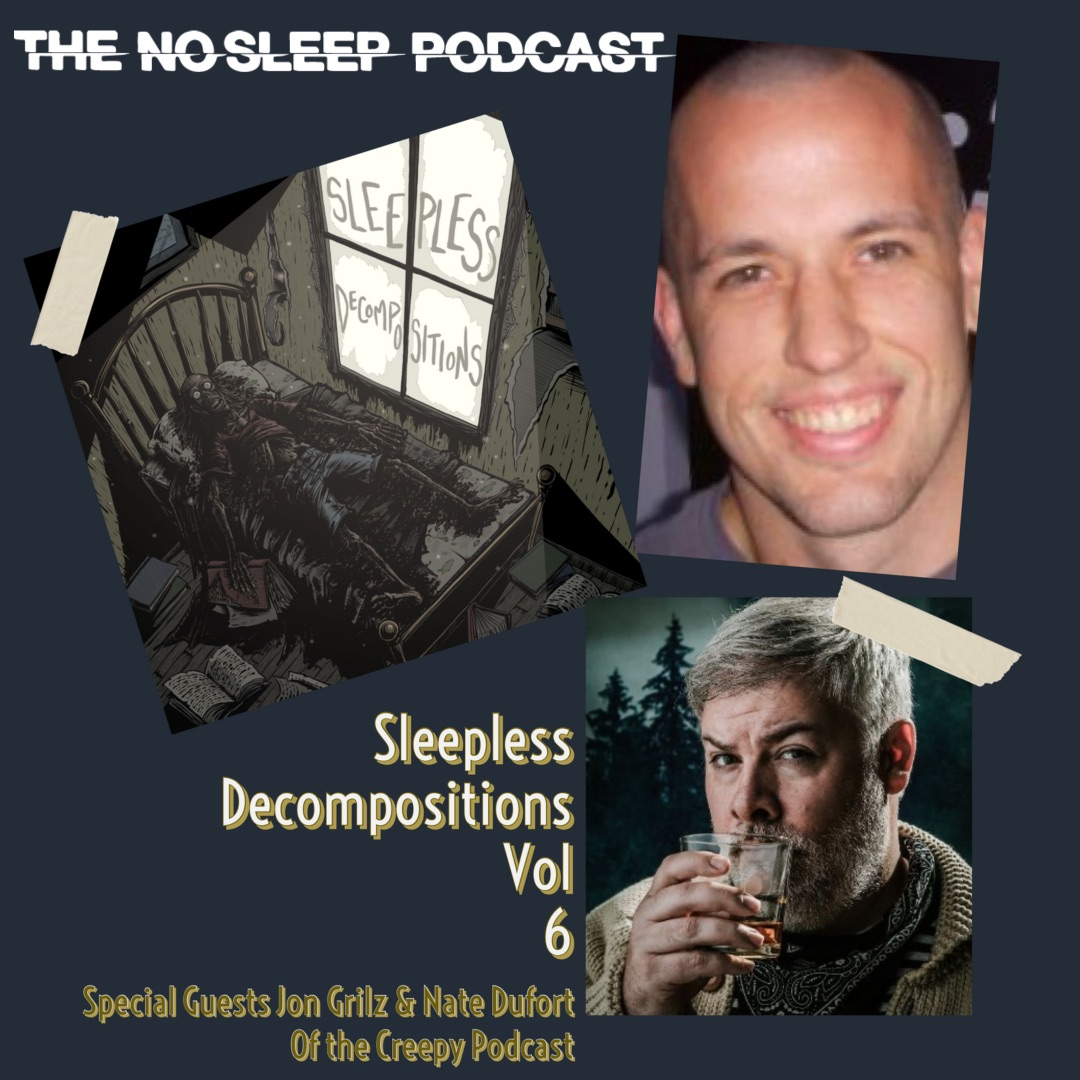 #SundayMorningScares brings us a #crossover for the ages.  Sleepless Decompositions Vol 6 brings us a tale by @JonGrilz of @creepypod natedufort of @creepypod & @ImUnspookable stars alongside the NSP players  Listener discretion is advised  https://t.co/IIGDUlmJZ2  #HorrorFamily