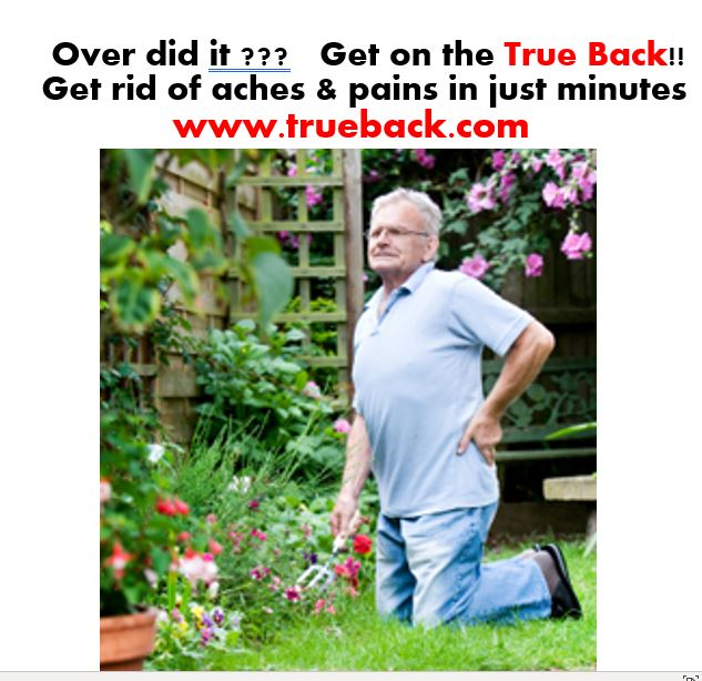 Over did it??  Get on True Back and get rid of aches and pains in just minutes.   is offering FREE SHIPPING right now #gardening #achesandpains #backpain #healthyliving #workout
