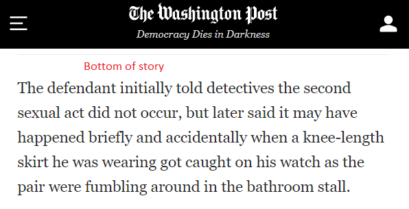 1. girl raped by skirt-wearing male 2. dad of victim arrested, banned from school board meetings while SB passes transgender bathroom policy 3. Media ignores bc some details 'unsubstantiated' 4. Obama calls it 'phony' 5. 24 hours later, all details substantiated in court 6. wapo:
