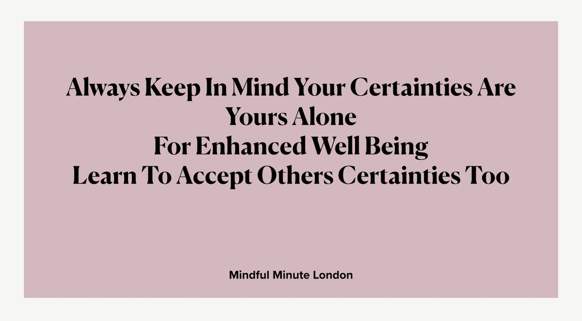 Never allow another to weaken your certainties, but at the same time, you need to be open and accepting of others certainties and truths. You don't need to adopt them as your own, just accept the differences. Peace makes the world go round. #MentalHealthDay #Peace #Love 💕💕