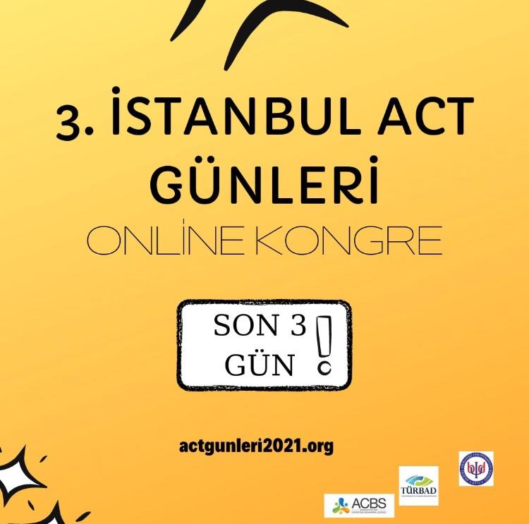 3.İstanbul ACT Günleri'ne son 3 gün ‼️ Zengin içeriği ile dolu dolu bir kongre bizleri bekliyor ✨ Bilimsel programı incelemek ve kayıt oluşturmak için web sitemizi ziyaret edebilirsiniz 👇🏼  actgunleri2021.org  #kabulvekararlılıkterapisi #actgunleri2021 #psikoloji