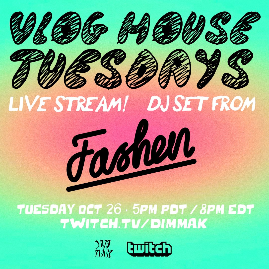 VLOG HOUSE TUESDAYS w @FASHEN TODAY AT 5PM PT / 8PM ET 🔗 TWITCH.TV/DIMMAK