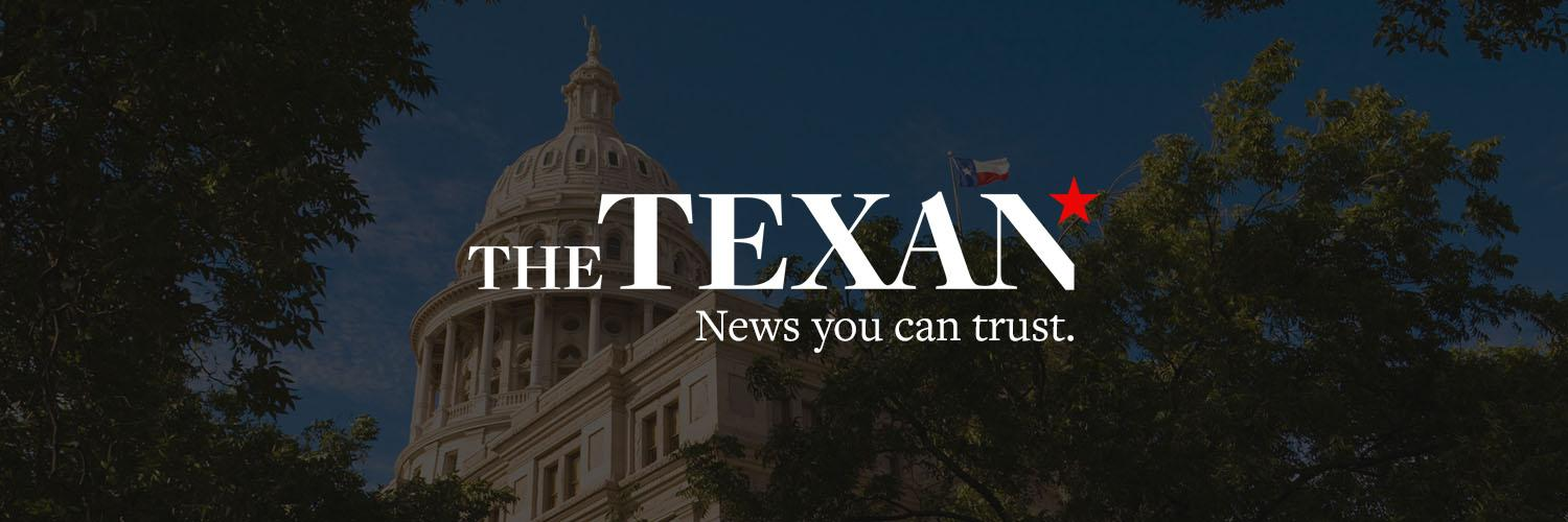 The Texan reports about what's happening in Texas politics and policy with focused coverage of the news that matters most to you and your pocketbook. #IAmTexan