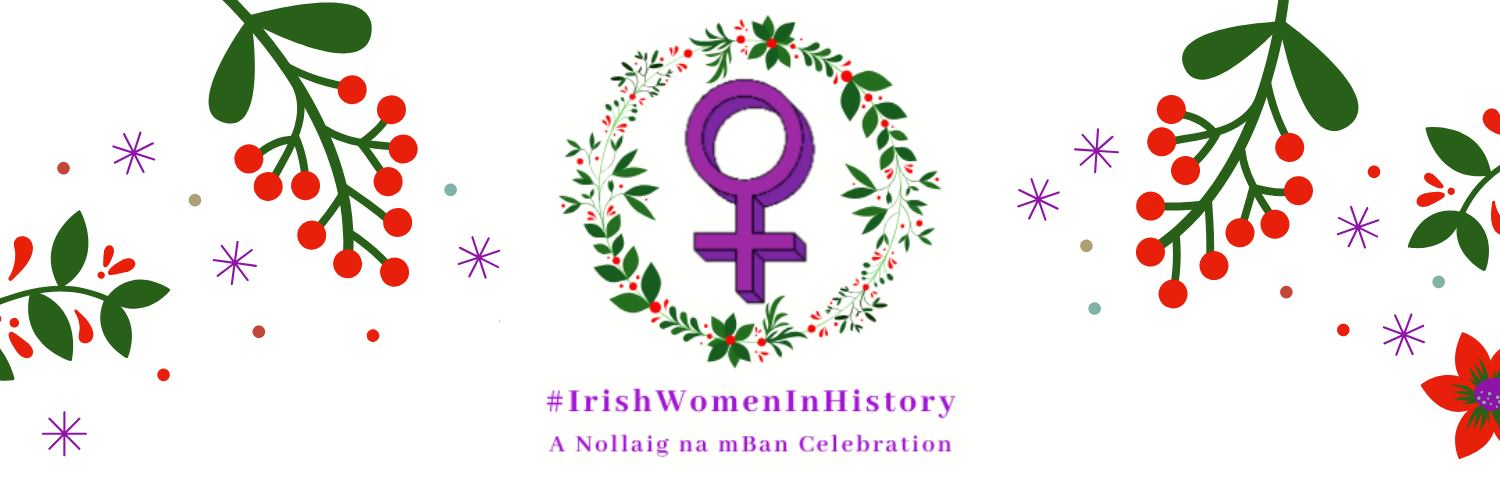 Celebrating the Women who have shaped Ireland - culturally, politically, artistically, socially, in science, in myth, in deed..Nollaig Na mBan 2020