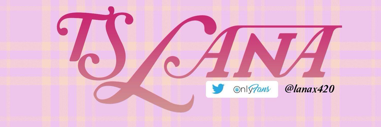 TS Lana 🎀 (@lanax420) on Twitter banner 2020-01-06 18:02:45