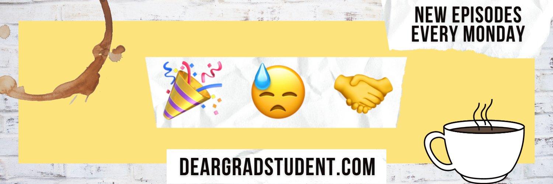 ✨Dear Grad Student Podcast✨ (@DearGradStudent) on Twitter banner 2020-07-30 23:35:30
