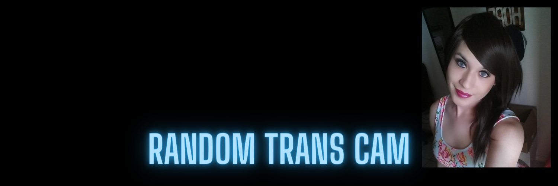 ⚧️Random Transexual Videos🔞 (@RandomTransCam) on Twitter banner 2021-08-21 14:30:18