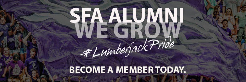 Serving the SFA Alumni Family and growing Lumberjack Pride!