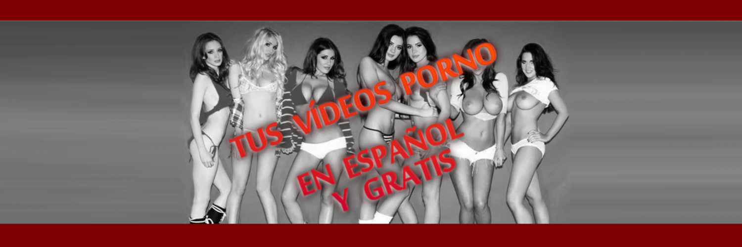 porno gratis en castellano video mamadas