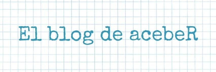 El blog de acebeR