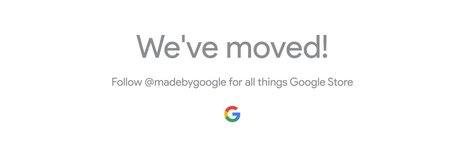 For all things Google Store, follow @madebygoogle.