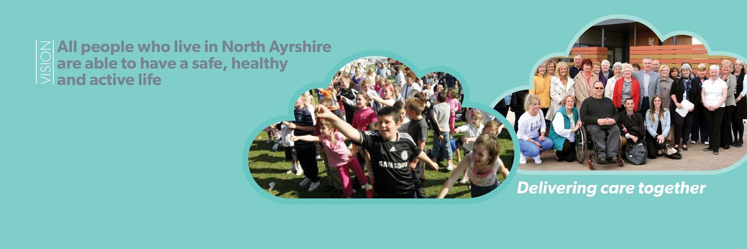 Working in partnership to join up community based health and social care services in North Ayrshire - delivering care together